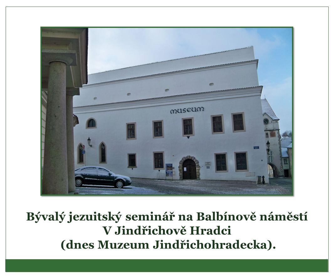 Bývalý jezuitský seminář na Balbínově náměstí V Jindřichově Hradci (dnes Muzeum Jindřichohradecka).