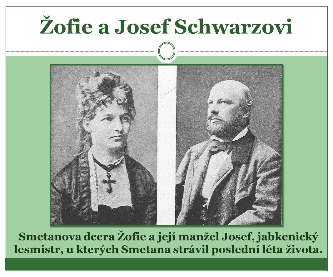 Žofie a Josef Schwarzovi Smetanova dcera Žofie a její manžel Josef, jabkenický lesmistr, u kterých Smetana strávil poslední léta života.