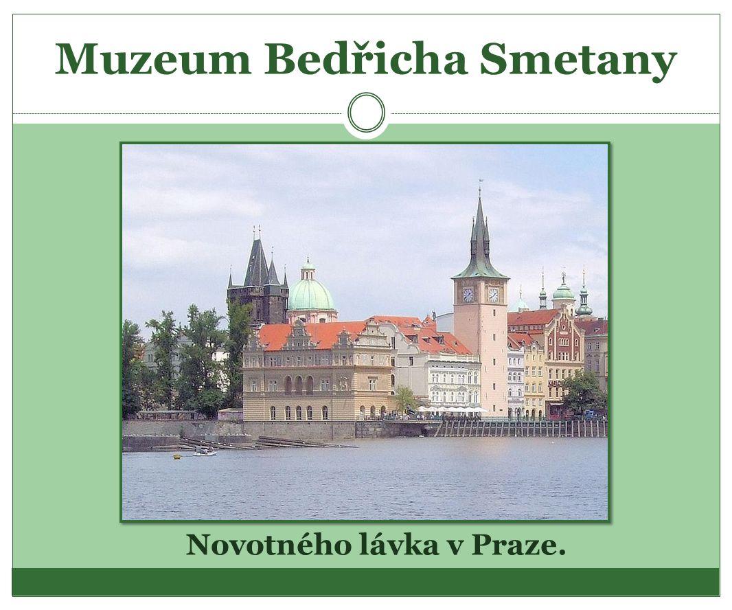 Muzeum Bedřicha Smetany Novotného lávka v Praze.
