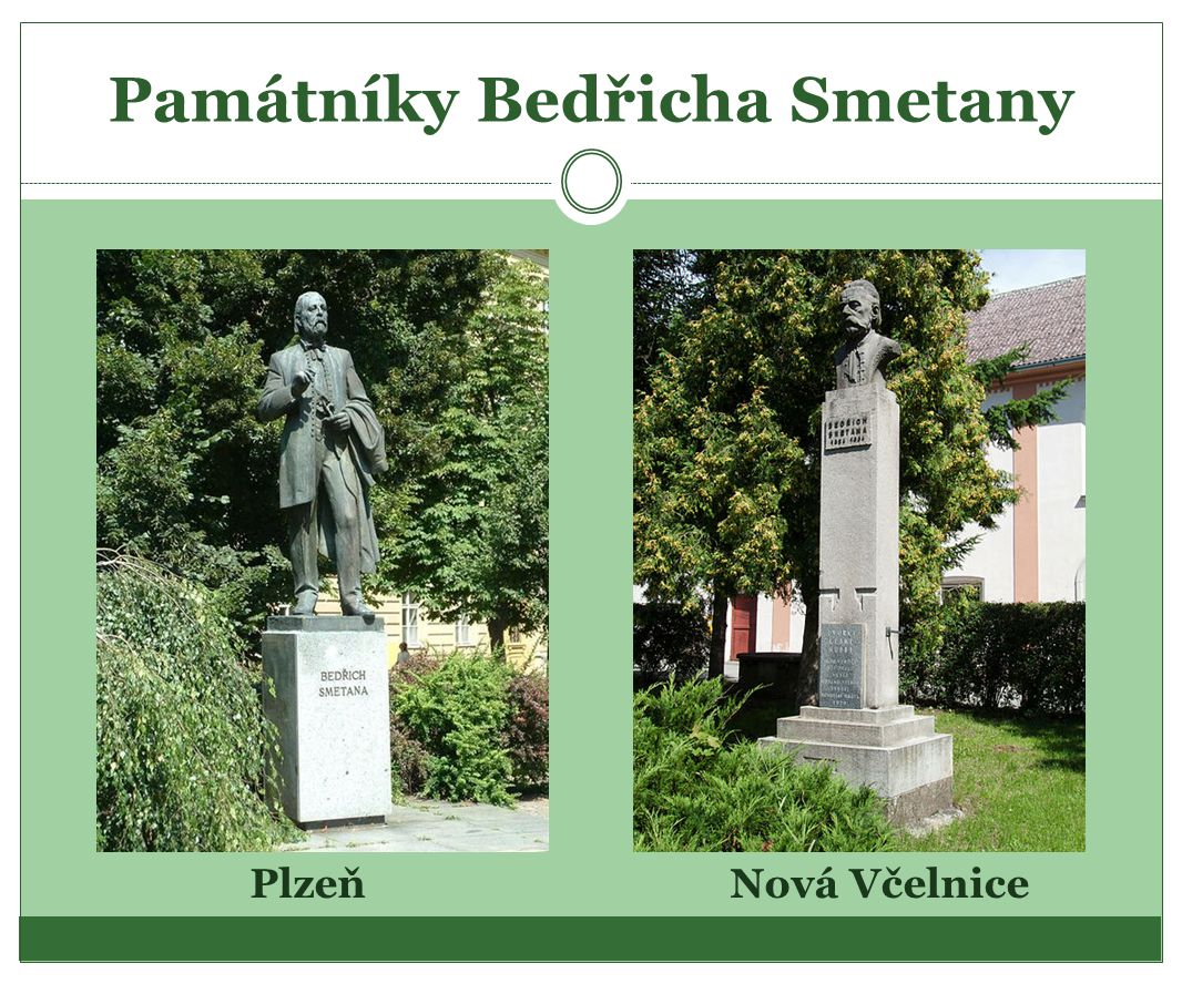 Památníky Bedřicha Smetany Nová VčelnicePlzeň