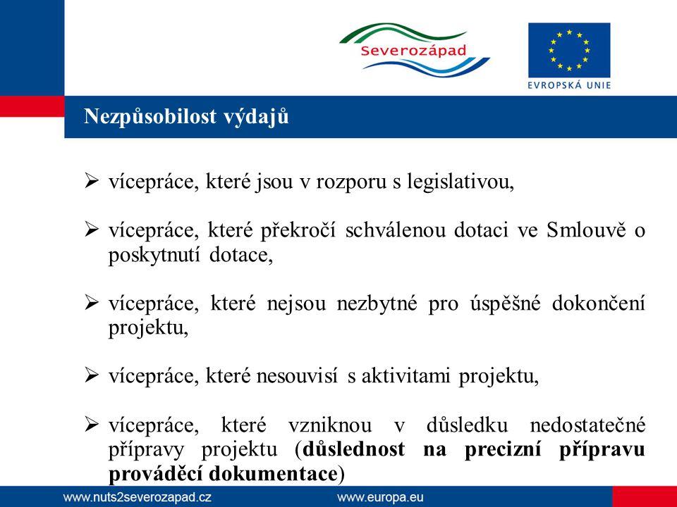  vícepráce, které jsou v rozporu s legislativou,  vícepráce, které překročí schválenou dotaci ve Smlouvě o poskytnutí dotace,  vícepráce, které nej