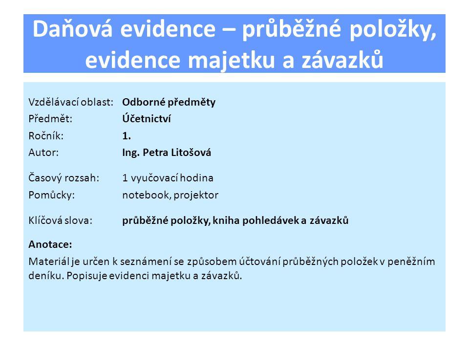 3.Jak se nazývá evidence pohledávek a závazků?  kniha faktur vydaných a přijatých