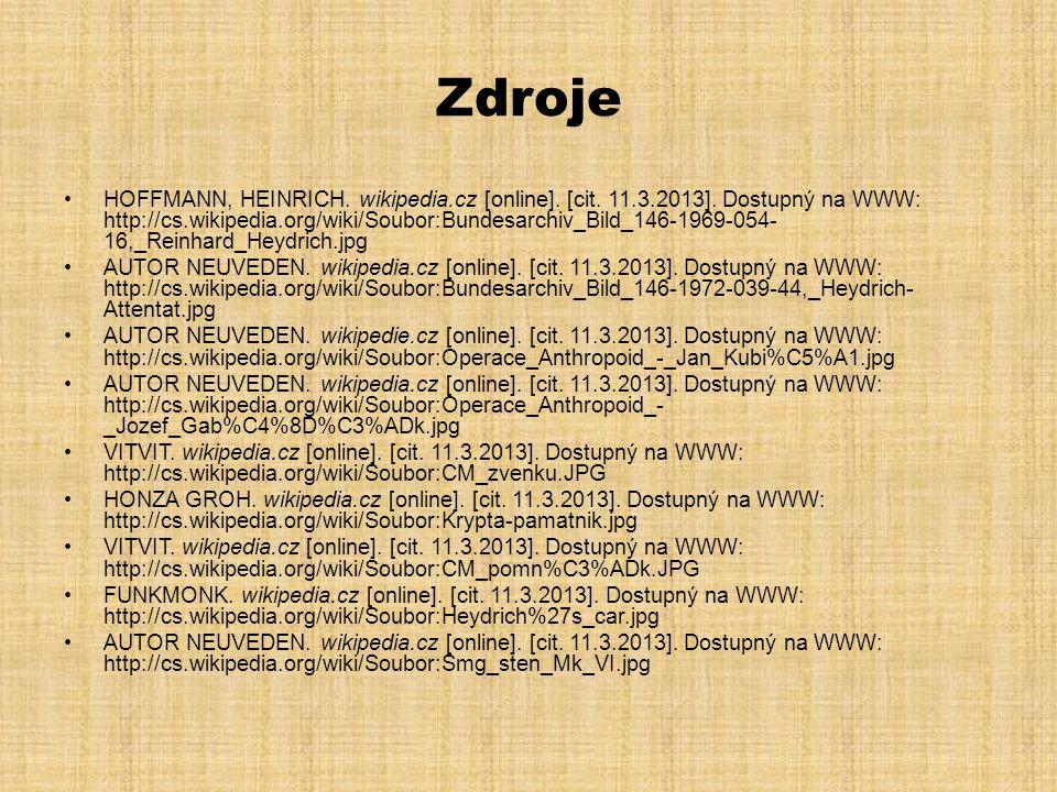 Zdroje •HOFFMANN, HEINRICH. wikipedia.cz [online]. [cit. 11.3.2013]. Dostupný na WWW: http://cs.wikipedia.org/wiki/Soubor:Bundesarchiv_Bild_146-1969-0