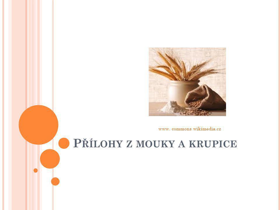 P ŘÍLOHY Z MOUKY A KRUPICE www. commons wikimedia.cz