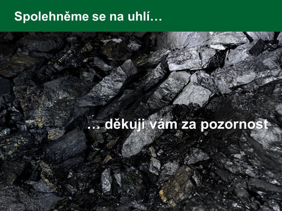 Spolehněme se na uhlí… 16 … děkuji vám za pozornost