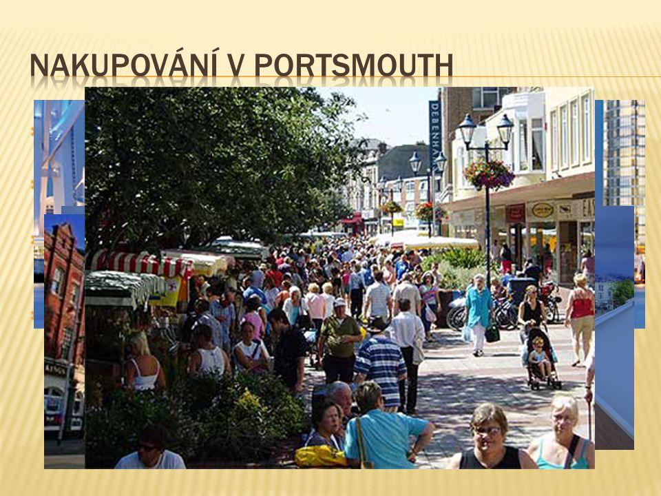  Gunwharf Quays  Zábavní kulturní a nákupní centrum s výhledem na Portsmouth Harbour.  Cascades Shopping Centre  Nákupní centrum  Albert Road  A