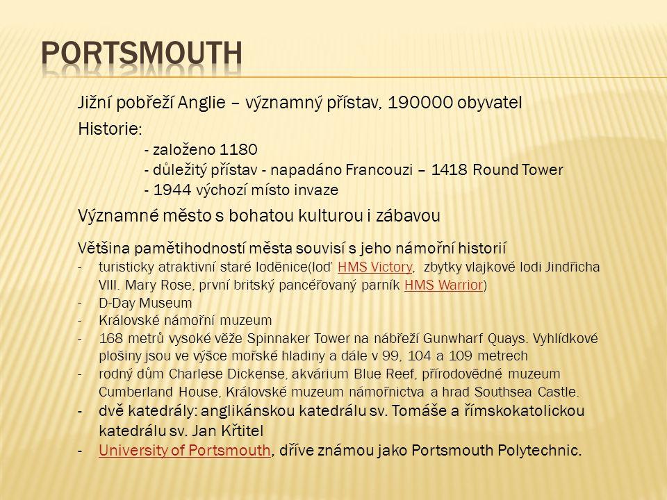 Jižní pobřeží Anglie – významný přístav, 190000 obyvatel Historie : - založeno 1180 - důležitý přístav - napadáno Francouzi – 1418 Round Tower - 1944