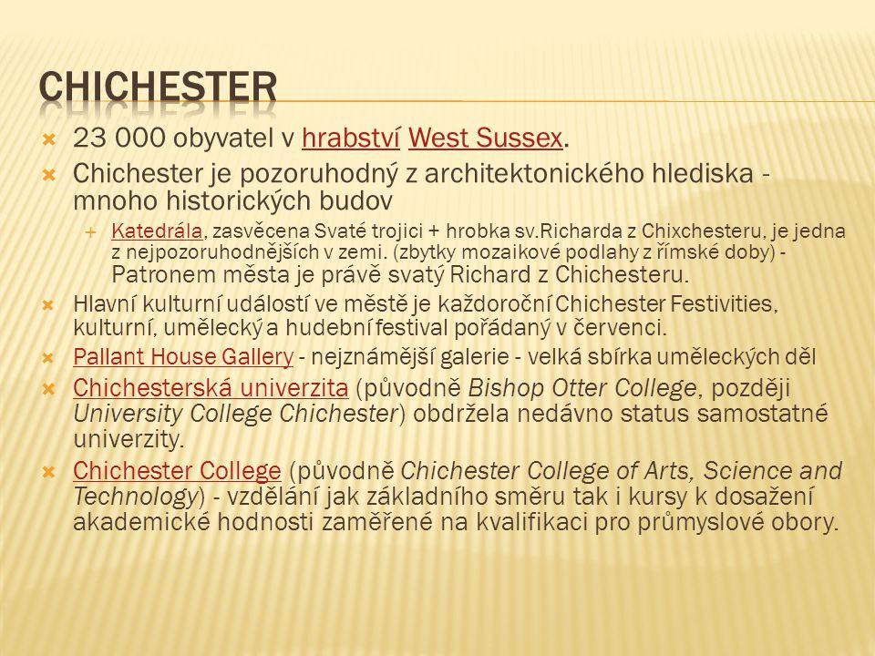  23 000 obyvatel v hrabství West Sussex.hrabstvíWest Sussex  Chichester je pozoruhodný z architektonického hlediska - mnoho historických budov  Kat
