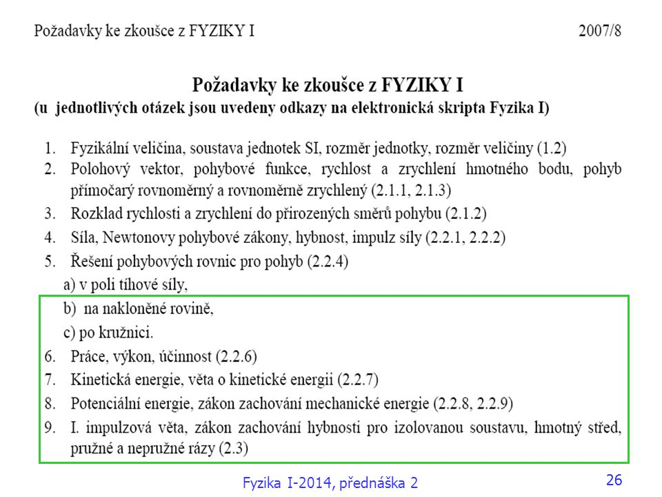 Fyzika I-2014, přednáška 2 26