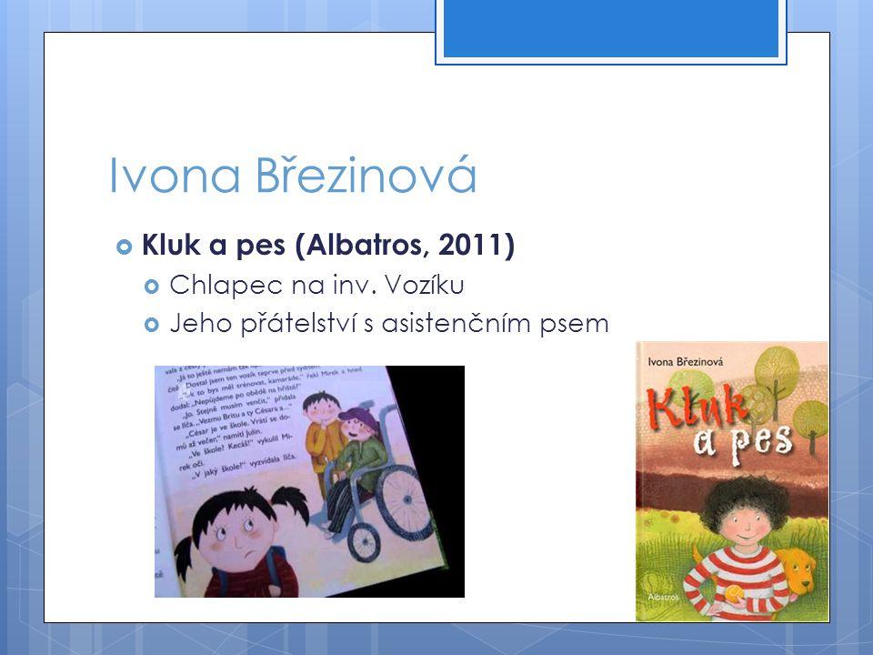 Ivona Březinová  Kluk a pes (Albatros, 2011)  Chlapec na inv.