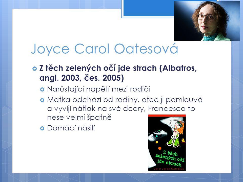 Joyce Carol Oatesová  Z těch zelených očí jde strach (Albatros, angl.