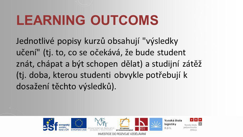 LEARNING OUTCOMS Jednotlivé popisy kurzů obsahují výsledky učení (tj.