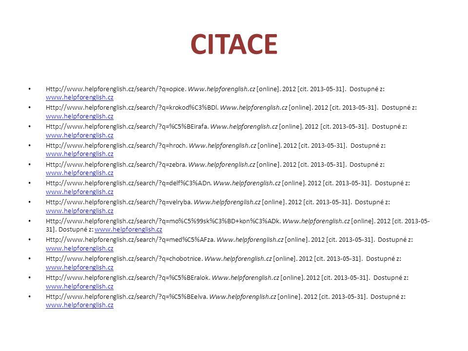 CITACE • Http://www.helpforenglish.cz/search/?q=opice. Www.helpforenglish.cz [online]. 2012 [cit. 2013-05-31]. Dostupné z: www.helpforenglish.cz www.h