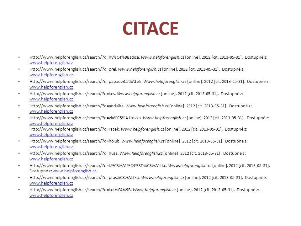 CITACE • Http://www.helpforenglish.cz/search/?q=hv%C4%9Bzdice. Www.helpforenglish.cz [online]. 2012 [cit. 2013-05-31]. Dostupné z: www.helpforenglish.