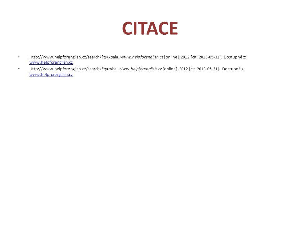 CITACE • Http://www.helpforenglish.cz/search/?q=koala. Www.helpforenglish.cz [online]. 2012 [cit. 2013-05-31]. Dostupné z: www.helpforenglish.cz www.h