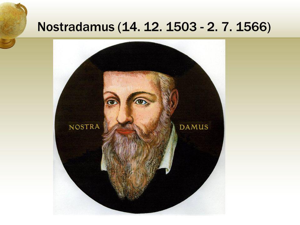 Nostradamus (14. 12. 1503 - 2. 7. 1566)