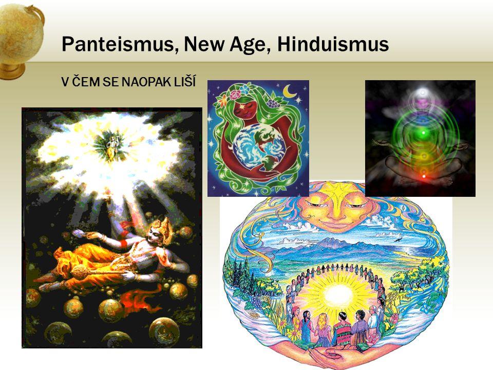 Panteismus, New Age, Hinduismus V ČEM SE NAOPAK LIŠÍ