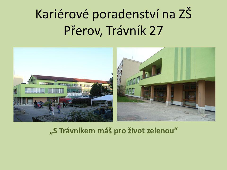 """Kariérové poradenství na ZŠ Přerov, Trávník 27 """"S Trávníkem máš pro život zelenou"""""""