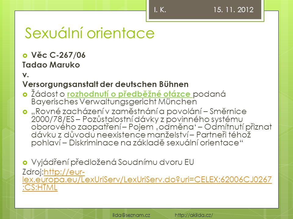 Sexuální orientace  Věc C-267/06 Tadao Maruko v. Versorgungsanstalt der deutschen Bühnen  Žádost o rozhodnutí o předběžné otázce podaná Bayerisches