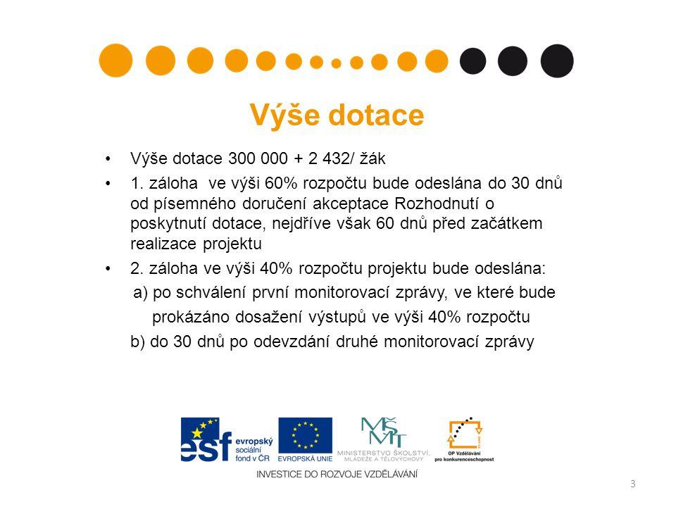 Výše dotace •Výše dotace 300 000 + 2 432/ žák •1.
