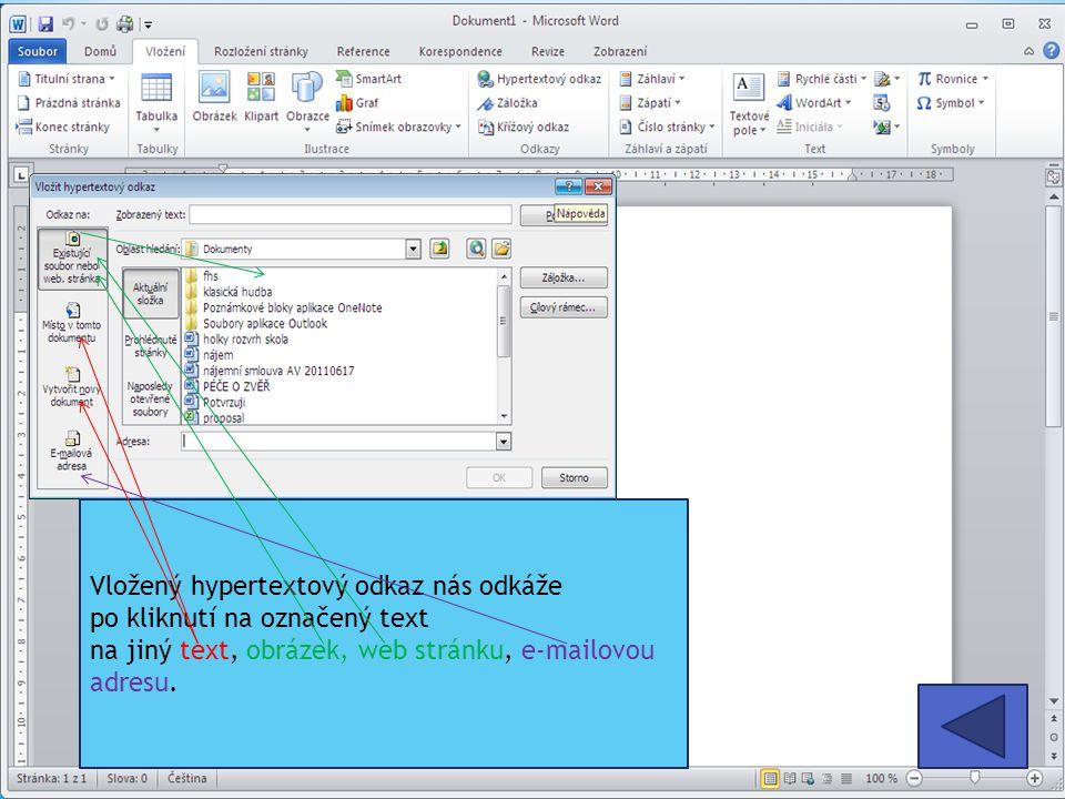 Vložený hypertextový odkaz nás odkáže po kliknutí na označený text na jiný text, obrázek, web stránku, e-mailovou adresu.