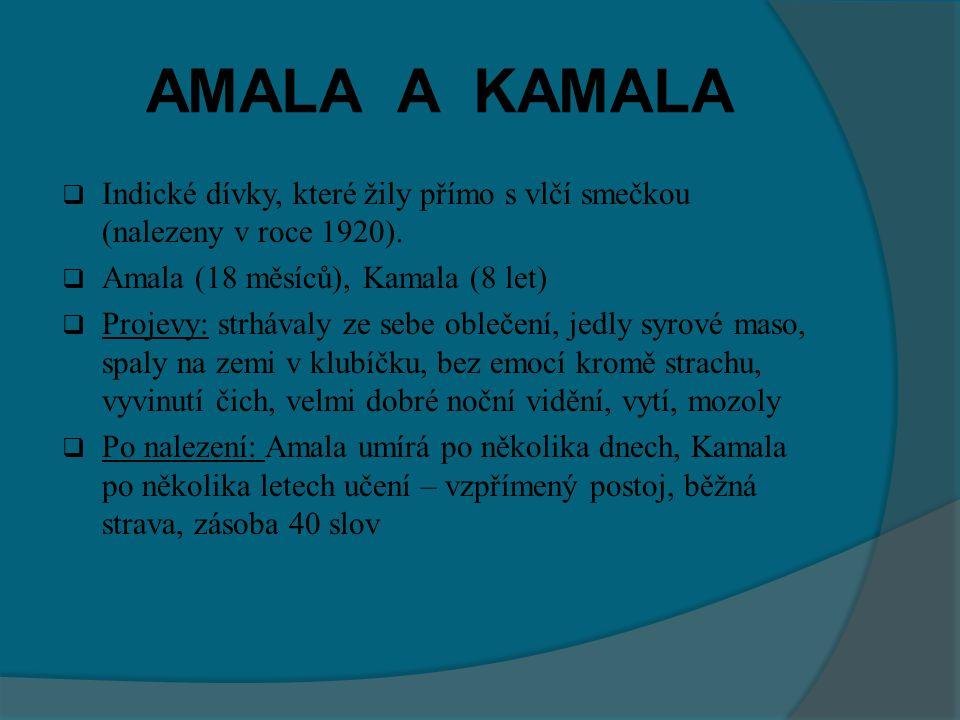 AMALA A KAMALA  Indické dívky, které žily přímo s vlčí smečkou (nalezeny v roce 1920).
