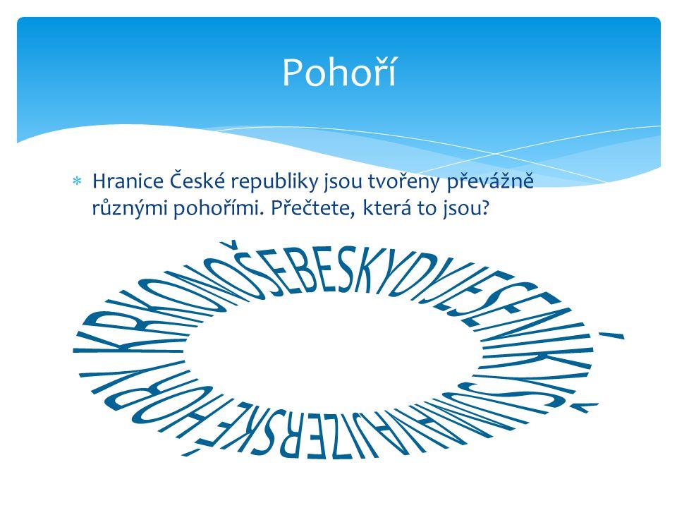  Hranice České republiky jsou tvořeny převážně různými pohořími. Přečtete, která to jsou? Pohoří