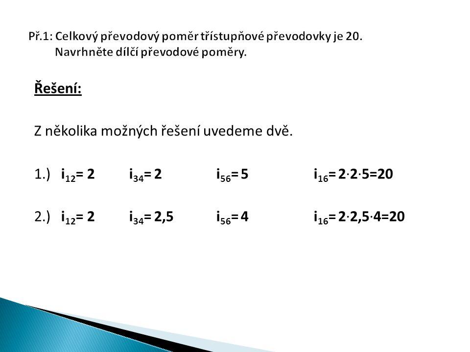 Řešení: Z několika možných řešení uvedeme dvě. 1.) i 12 = 2 i 34 = 2i 56 = 5 i 16 = 2∙2∙5=20 2.) i 12 = 2 i 34 = 2,5i 56 = 4 i 16 = 2∙2,5∙4=20