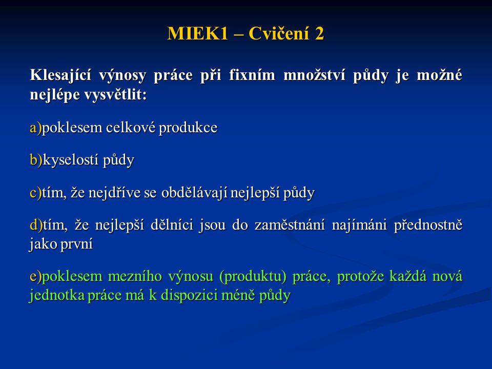 MIEK1 – Cvičení 2 Správně doplňte V pozadí různých vymezení předmětu obecné ekonomie (ekonomické teorie) leží nesoulad mezi _____________ potřebami a __________ zdroji.