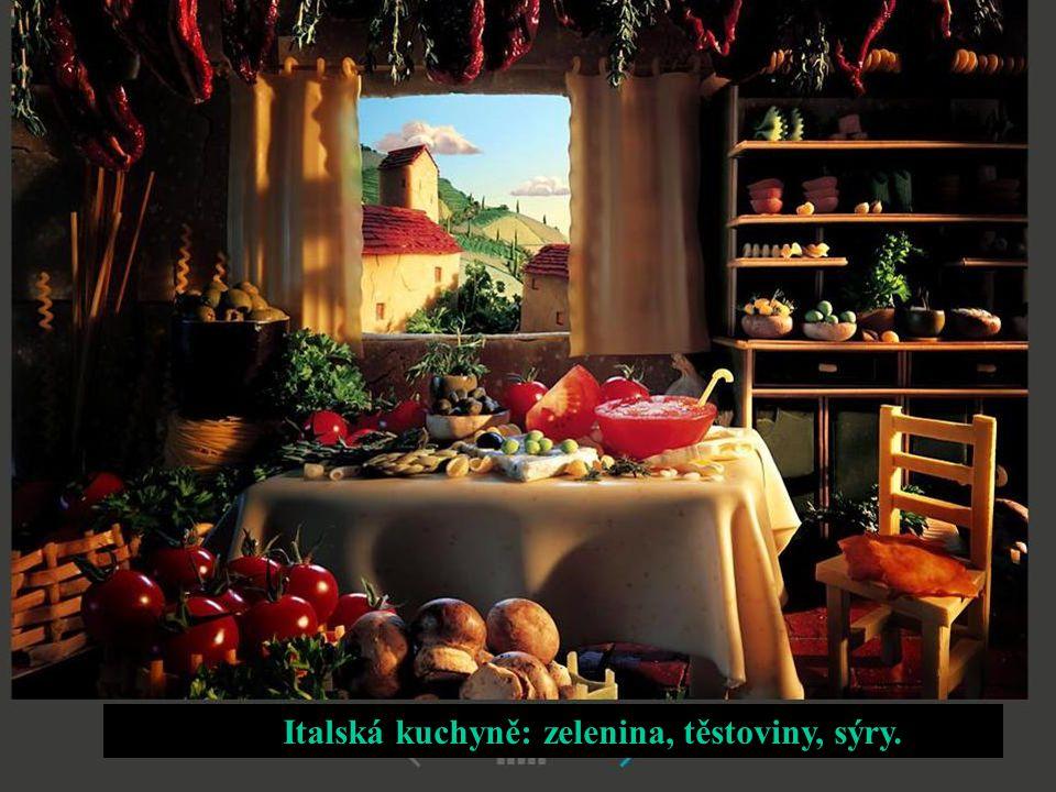 Italská kuchyně: zelenina, těstoviny, sýry.
