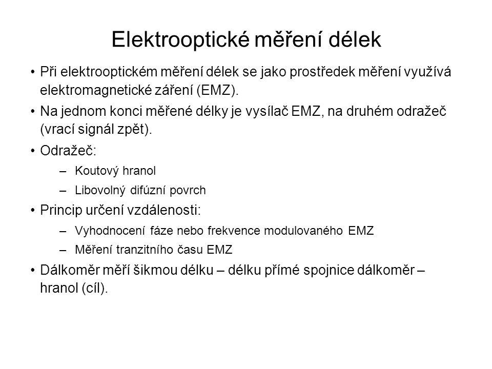 •Při elektrooptickém měření délek se jako prostředek měření využívá elektromagnetické záření (EMZ). •Na jednom konci měřené délky je vysílač EMZ, na d