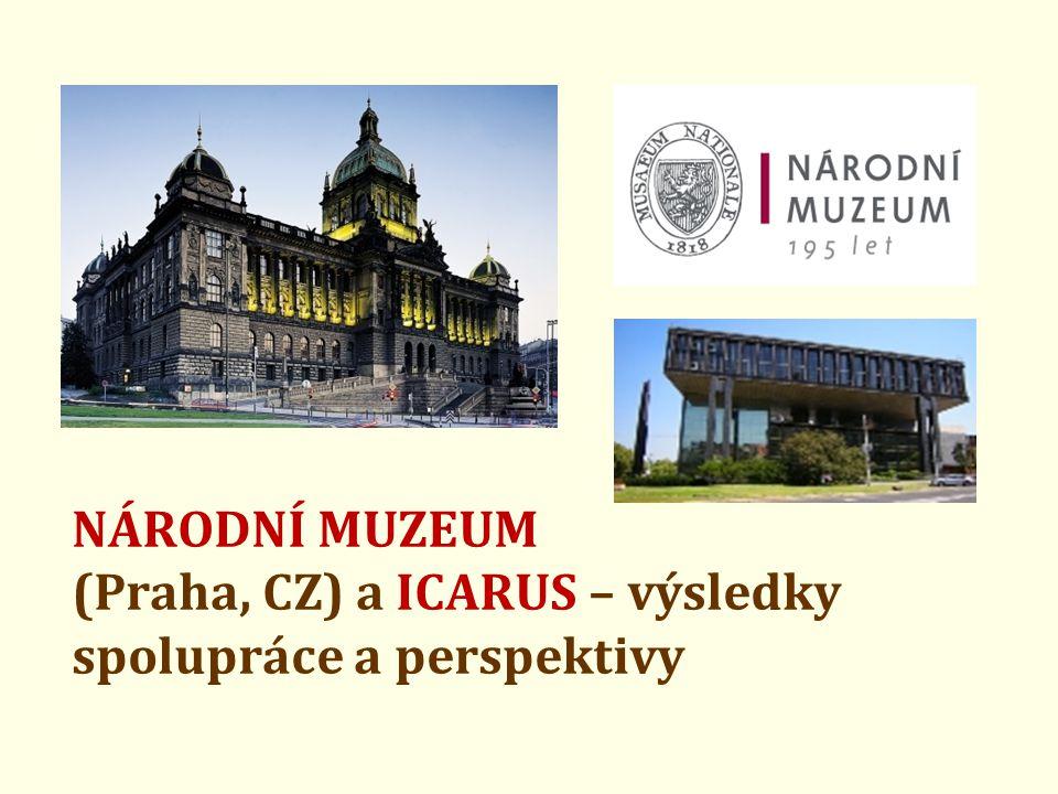 NÁRODNÍ MUZEUM (Praha, CZ) a ICARUS – výsledky spolupráce a perspektivy