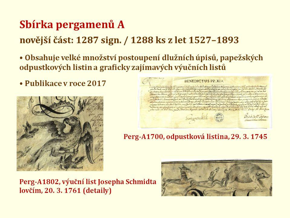 Sbírka pergamenů A novější část: 1287 sign. / 1288 ks z let 1527–1893 • Obsahuje velké množství postoupení dlužních úpisů, papežských odpustkových lis