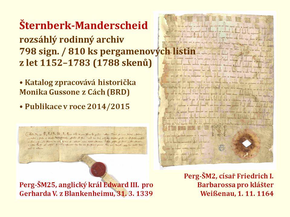 Šternberk-Manderscheid rozsáhlý rodinný archiv 798 sign. / 810 ks pergamenových listin z let 1152–1783 (1788 skenů) • Katalog zpracovává historička Mo