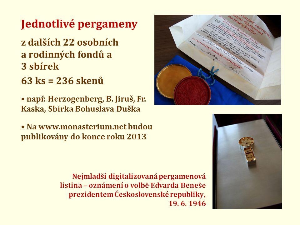 Jednotlivé pergameny z dalších 22 osobních a rodinných fondů a 3 sbírek 63 ks = 236 skenů • např. Herzogenberg, B. Jiruš, Fr. Kaska, Sbírka Bohuslava