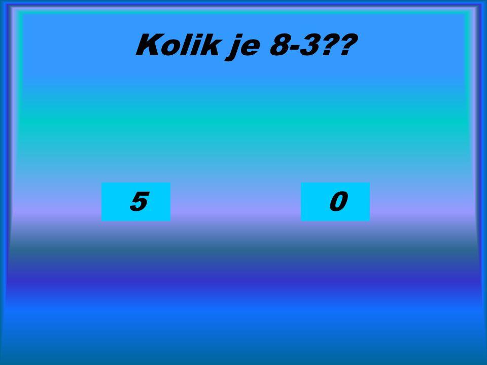 Kolik je 8-3?? 05