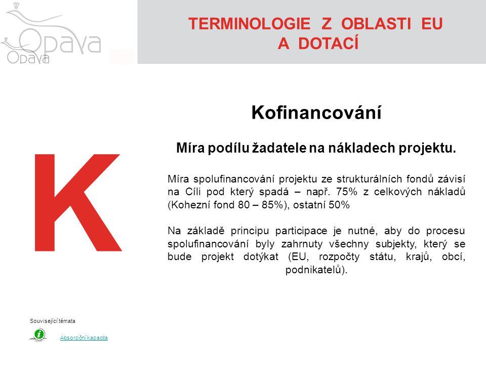 K Kofinancování Míra podílu žadatele na nákladech projektu.