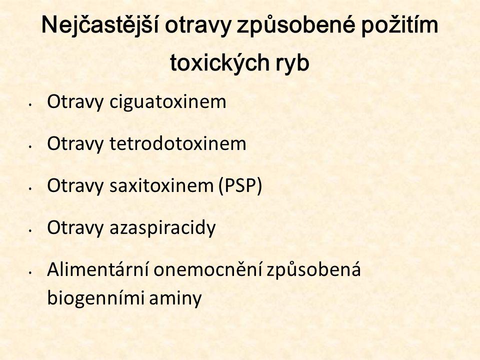 Otravy ciguatoxinem • Hlavní složkou otravy ciguatoxinem je toxin ciguatoxin, dále maito to xin a scaritoxin • Extrémně vysoká toxicita, LD50 pro myši je 0,045 mg.kg-1, toxin narušuje činnost sodíkové pumpy • Výskyt ryb a mořských živočichů způsobující otravy tohoto druhu je v mořích karibské oblasti, v okolí havajských ostrovů, tichomoří a Austrálie