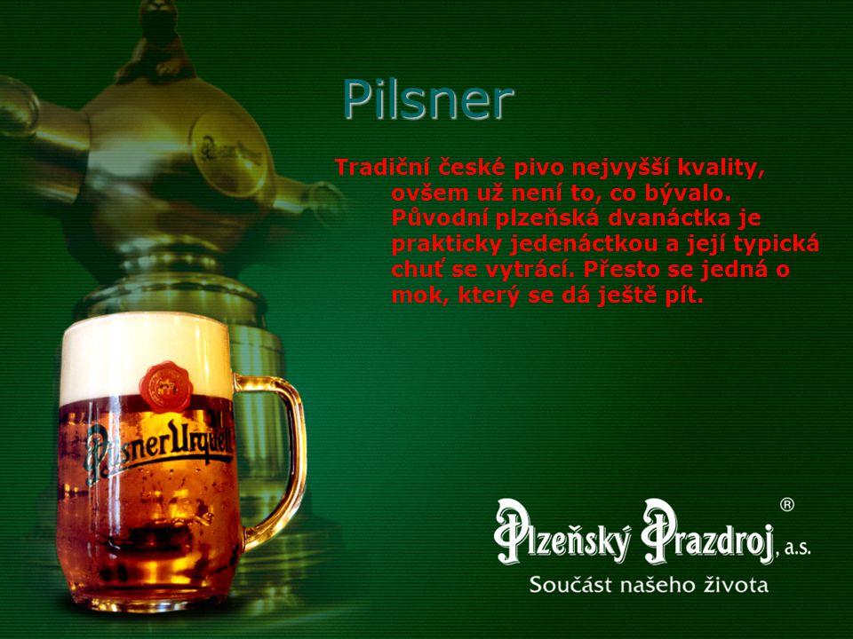 Pilsner Tradiční české pivo nejvyšší kvality, ovšem už není to, co bývalo. Původní plzeňská dvanáctka je prakticky jedenáctkou a její typická chuť se