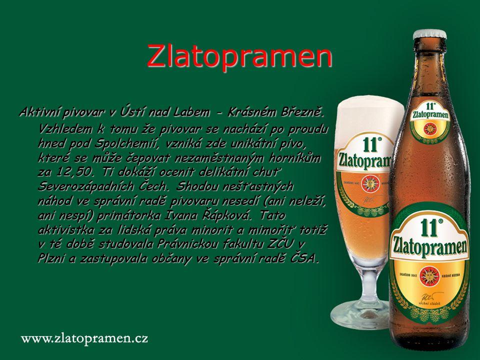Zlatopramen Aktivní pivovar v Ústí nad Labem - Krásném Březně. Vzhledem k tomu že pivovar se nachází po proudu hned pod Spolchemií, vzniká zde unikátn