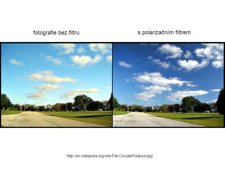 s polarizačním filtrem fotografie bez filtru http://en.wikipedia.org/wiki/File:CircularPolarizer.jpg