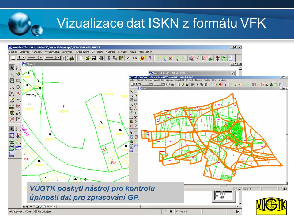 Vizualizace dat ISKN z formátu VFK VÚGTK poskytl nástroj pro kontrolu úplnosti dat pro zpracování GP.