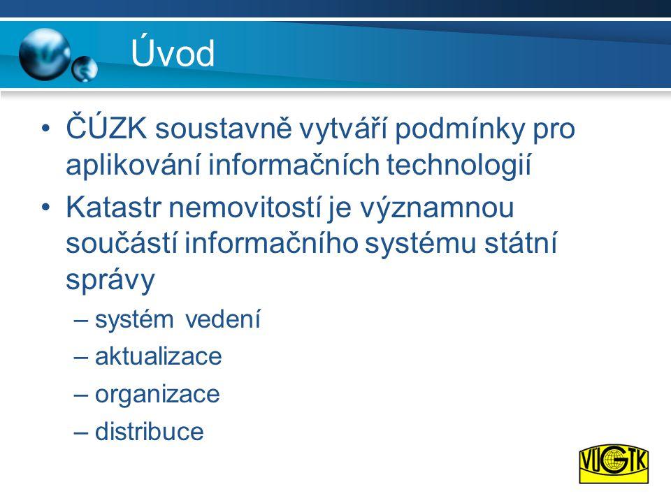 Úvod •ČÚZK soustavně vytváří podmínky pro aplikování informačních technologií •Katastr nemovitostí je významnou součástí informačního systému státní s