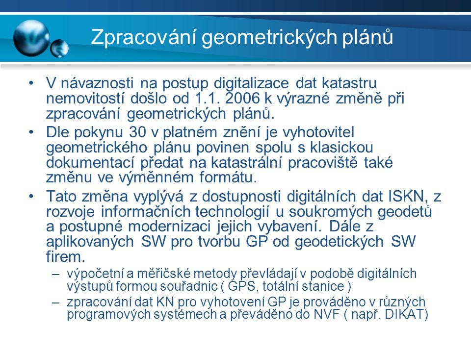 Zpracování geometrických plánů •V návaznosti na postup digitalizace dat katastru nemovitostí došlo od 1.1. 2006 k výrazné změně při zpracování geometr