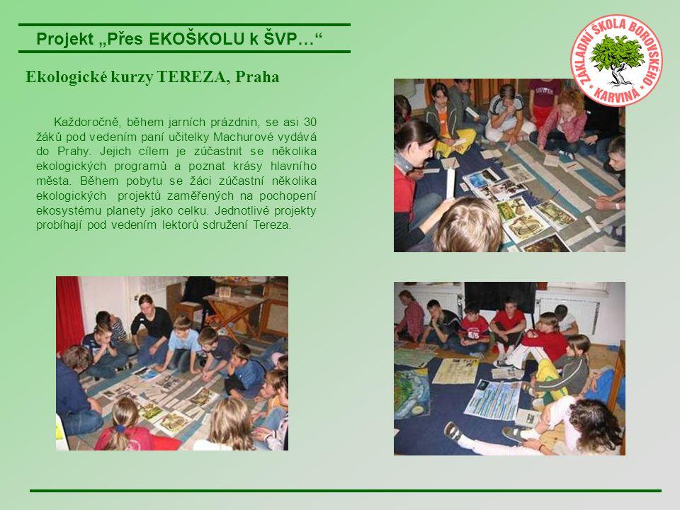 """Projekt """"Přes EKOŠKOLU k ŠVP…"""" Ekologické kurzy TEREZA, Praha Každoročně, během jarních prázdnin, se asi 30 žáků pod vedením paní učitelky Machurové v"""