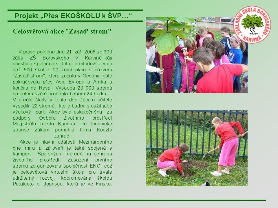 """Projekt """"Přes EKOŠKOLU k ŠVP…"""" V pravé poledne dne 21. září 2006 se 300 žáků ZŠ Borovského v Karviné-Ráji účastnilo společně s dětmi a mládeží z více"""