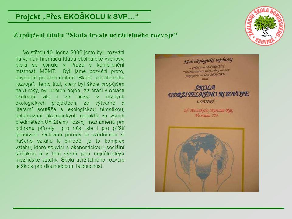 """Projekt """"Přes EKOŠKOLU k ŠVP… Mezinárodní Program GLOBE v České republice Mezinárodní program Globe v sobě spojuje výchovný cíl s vědeckým."""