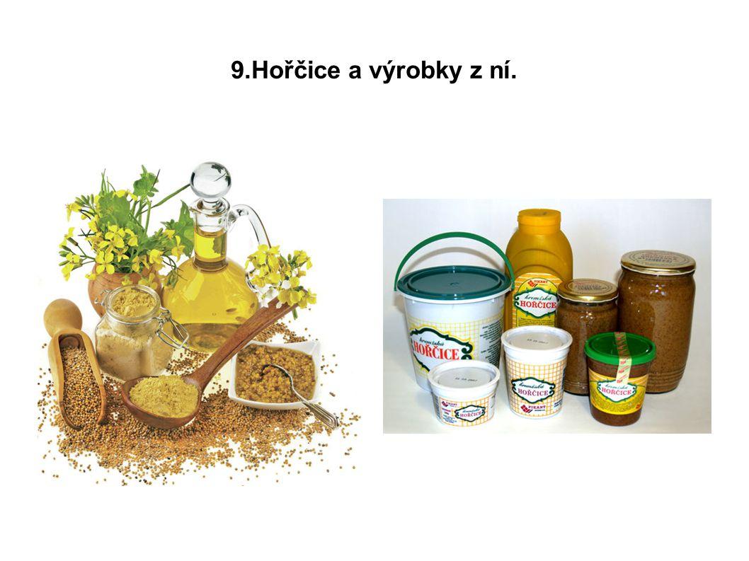 9.Hořčice a výrobky z ní.
