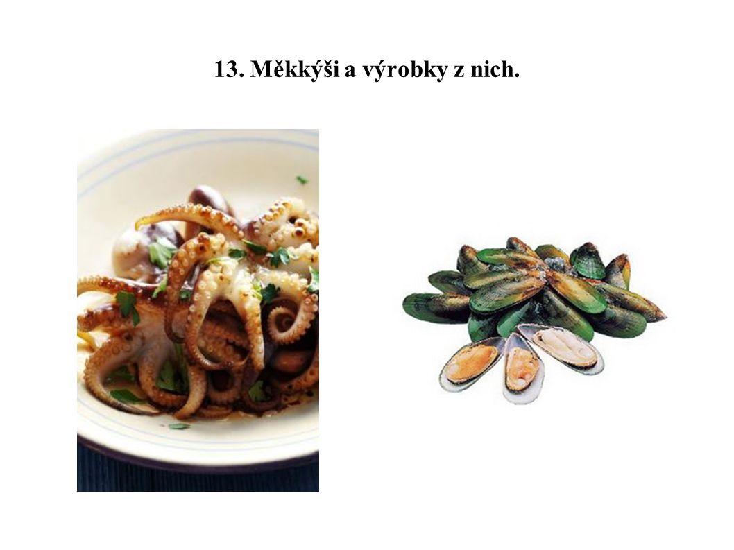 13. Měkkýši a výrobky z nich.