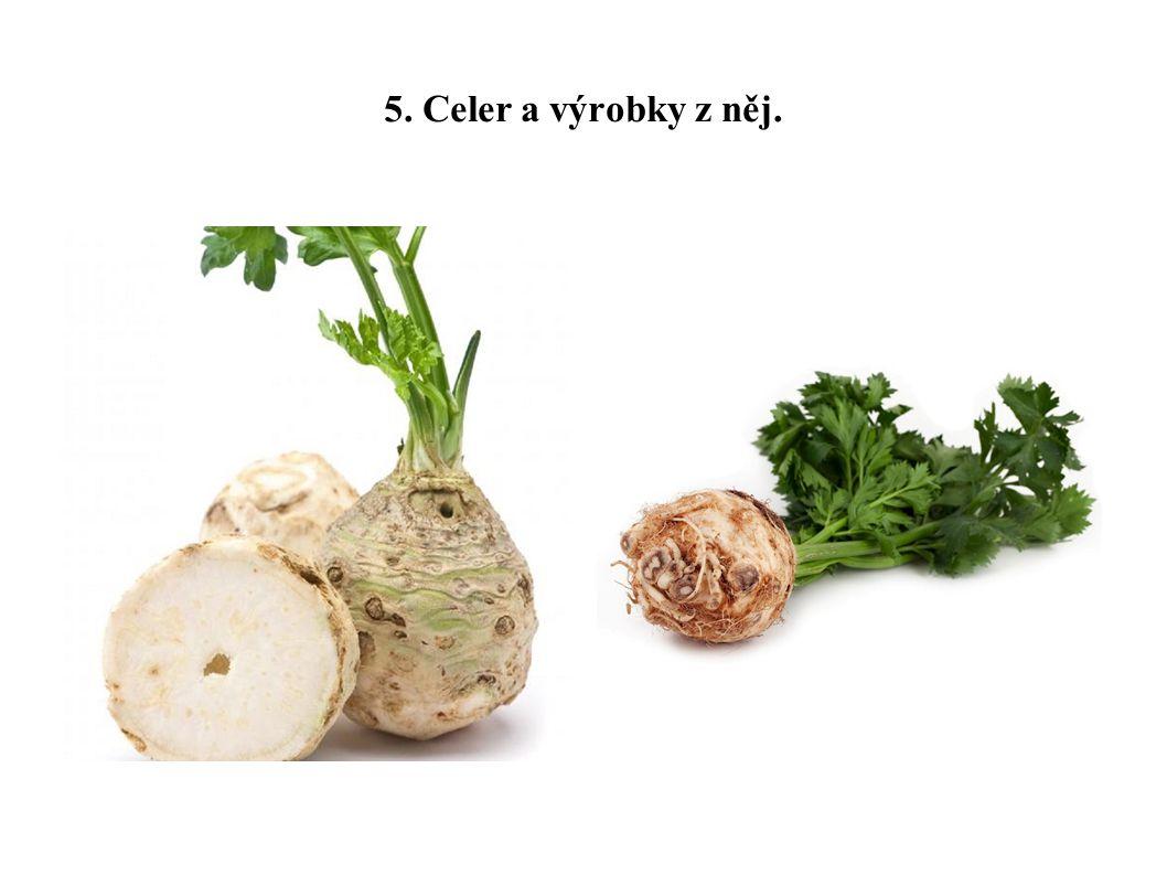 5. Celer a výrobky z něj.